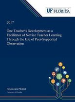 One Teacher's Development as a Facilitator of Novice Teacher Learning Through the Use of Peer-Supported Observation