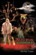 True Paranormal Experiences