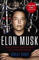 Boekomslag van 'Elon Musk: Tesla, Spacex, and the Quest for a Fantastic Future'