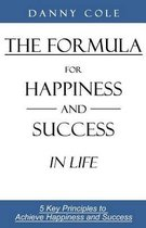 The Formula for Happiness and Success in Life