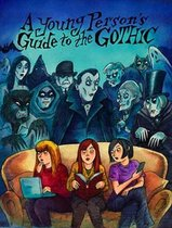 A Young Person's Guide to the Gothic