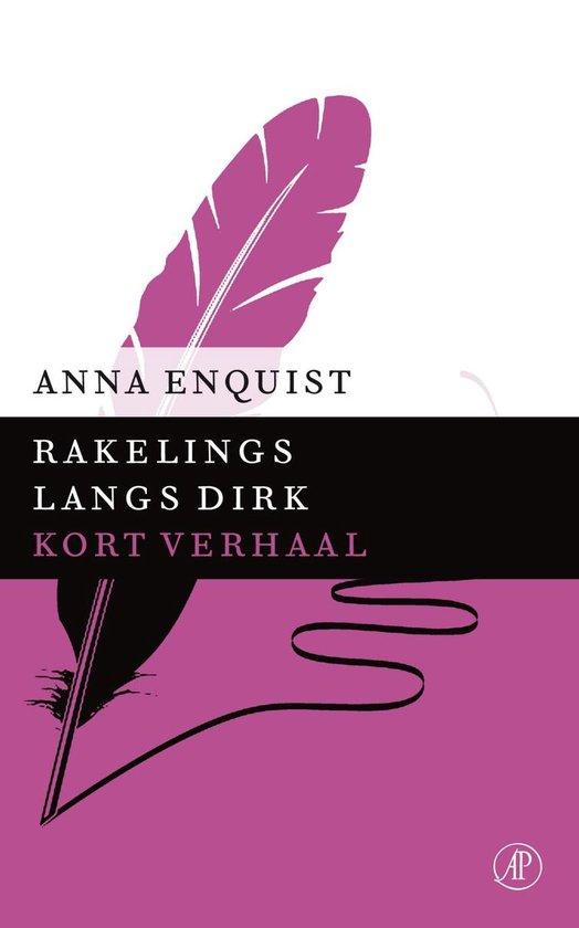 Rakelings langs Dirk - Anna Enquist pdf epub