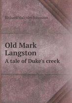 Old Mark Langston a Tale of Duke's Creek