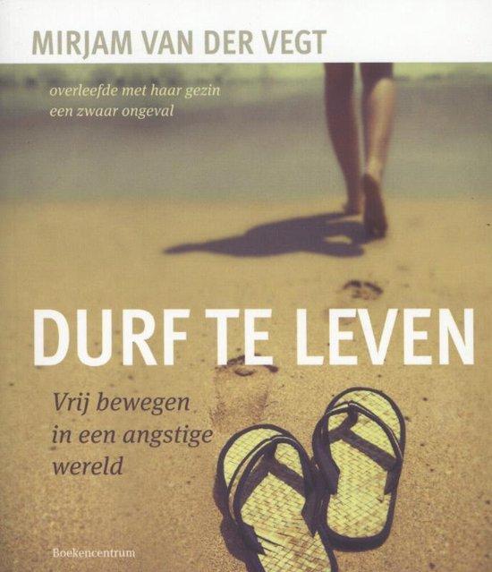 Durf te leven - Mirjam van der Vegt |