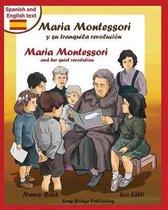 Maria Montessori y Su Tranquila Revolucion - Maria Montessori and Her Quiet Revolution