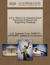 U S V. Shaw U.S. Supreme Court Transcript of Record with Supporting Pleadings