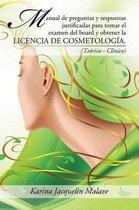 Manual de Preguntas y Respuestas Justificadas Para Tomar El Examen del Board y Obtener La Licencia de Cosmetolog a.