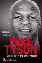 Mike Tyson / Niets dan de waarheid