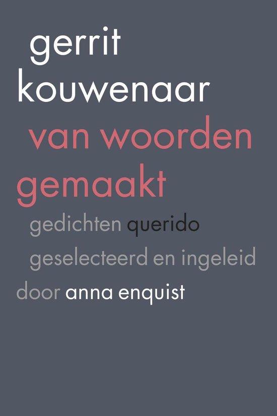 Van woorden gemaakt - Gerrit Kouwenaar |