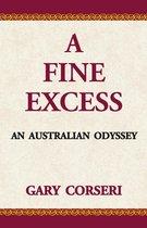 A Fine Excess: an Australian Odyssey