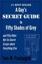 A Guy's Secret Guide to Fifty Shades of Grey