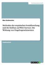 Methoden Der Empirischen Sozialforschung Und Ihr Einfluss Auf Web Surveys. Die Wirkung Von Fragebogenelementen