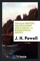 William Denton, the Geologist and Radical