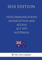 Telecommunications (Interception and Access) ACT 1979 (Australia) (2018 Edition)