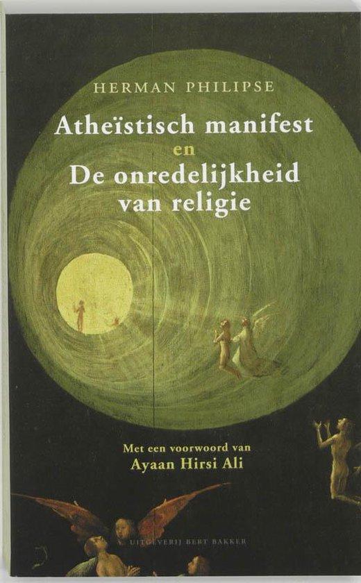 Atheistisch Manifest & De Onredelijkheid Van Religie - Herman Philipse |