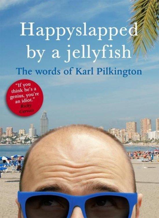 Boek cover Happyslapped by a Jellyfish van Karl Pilkington (Paperback)