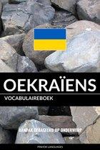 Oekraïens vocabulaireboek: Aanpak Gebaseerd Op Onderwerp