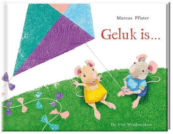 Boek cover Geluk is... van Marcus Pfister (Hardcover)