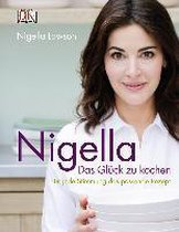 Nigella Das Glück zu kochen