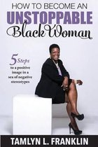 How to Become an Unstoppable Black Woman