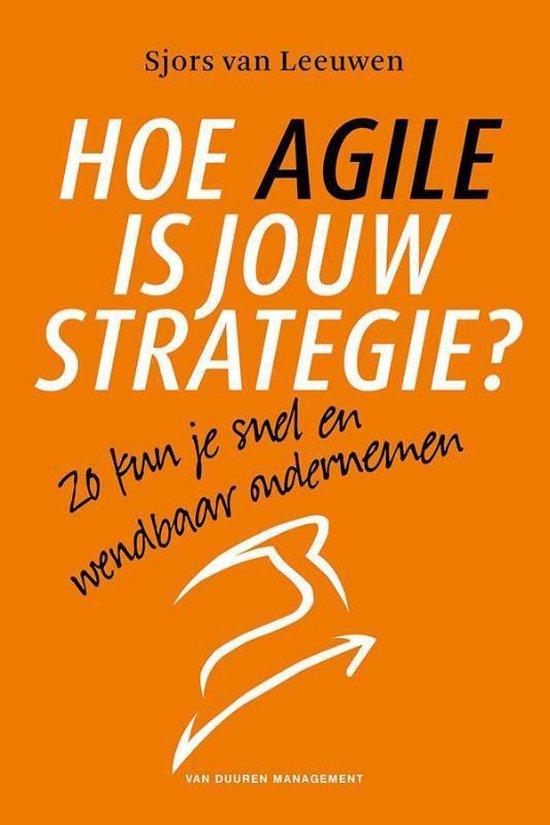 Hoe Agile is jouw strategie - Sjors van Leeuwen |