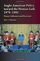 Anglo-American Policy Toward the Persian Gulf, 19781985