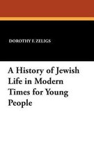 A History of Jewish Life in Modern Times for Young People