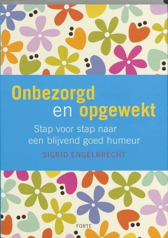 Onbezorgd en opgewekt - Sigrid Engelbrecht pdf epub