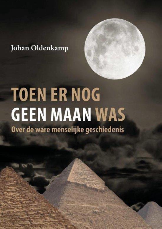 Toen er nog geen maan was - Johan Oldenkamp |