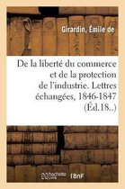 De la liberte du commerce et de la protection de l'industrie