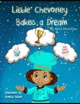 Little Chevoney Bakes A Dream