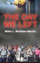 The Day We Left