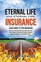 Eternal Life and Eternal Fire Insurance