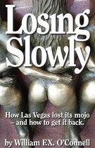Losing Slowly