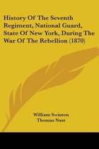 History of the Seventh Regiment, National Guard, State of New York, During the War of the Rebellion (1870)