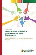 Habilidades Sociais E Profissionais Com Deficiencia