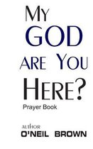 My God Are You Here?