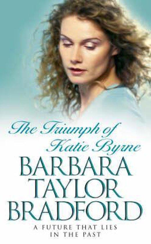 Boek cover The Triumph of Katie Byrne van Barbara Taylor Bradford (Paperback)