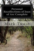 Personal Recollections of Joan of Arc Complete