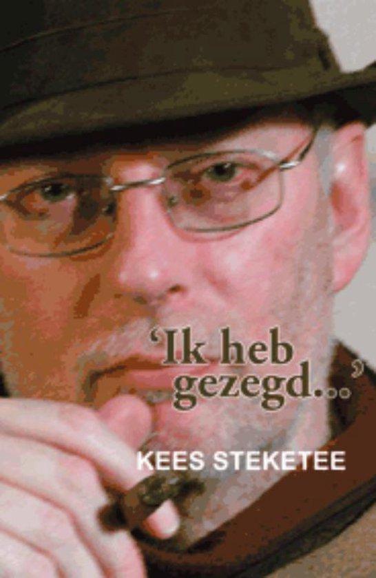 Cover van het boek ''Ik heb gezegd...'' van K. Steketee