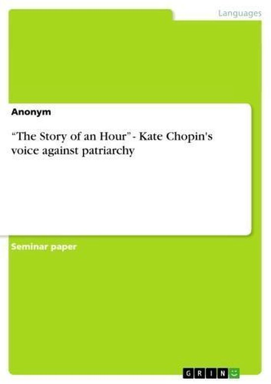 'The Story of an Hour' - Kate Chopin's voice against patriarchy