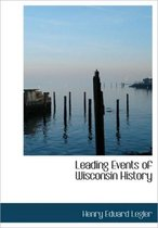 Leading Events of Wisconsin History