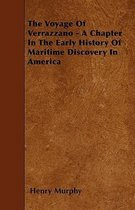 The Voyage Of Verrazzano - A Chapter In The Early History Of Maritime Discovery In America