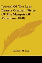 Journal of the Lady Beatrix Graham, Sister of the Marquis of Montrose (1870)