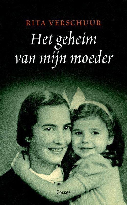 Het Geheim Van Mijn Moeder - Rita Verschuur |