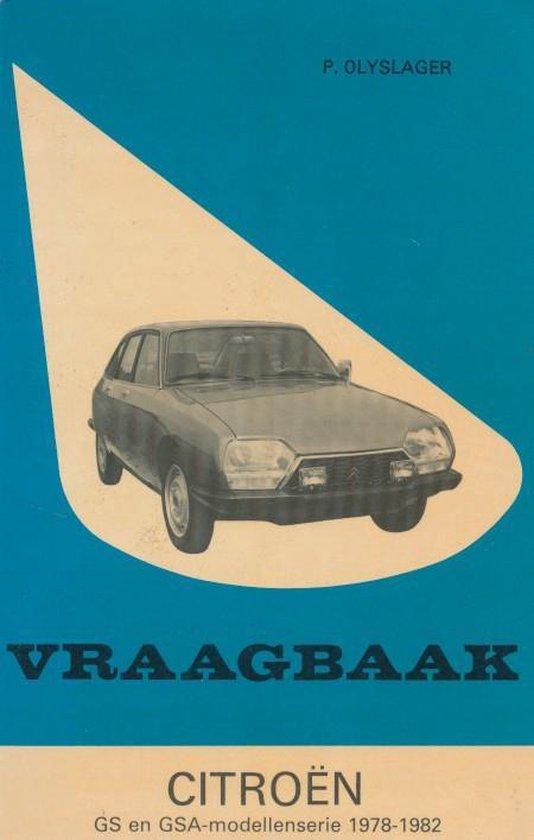 Vraagbaak Citroën GS en GSA-modellenserie 1978-1982. - Olyslager |
