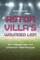 Aston villa's wounded lion - het verhaal van een gevallen traditieclub