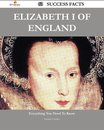 Elizabeth I of England 63 Success Facts - Everything you need to know about Elizabeth I of England