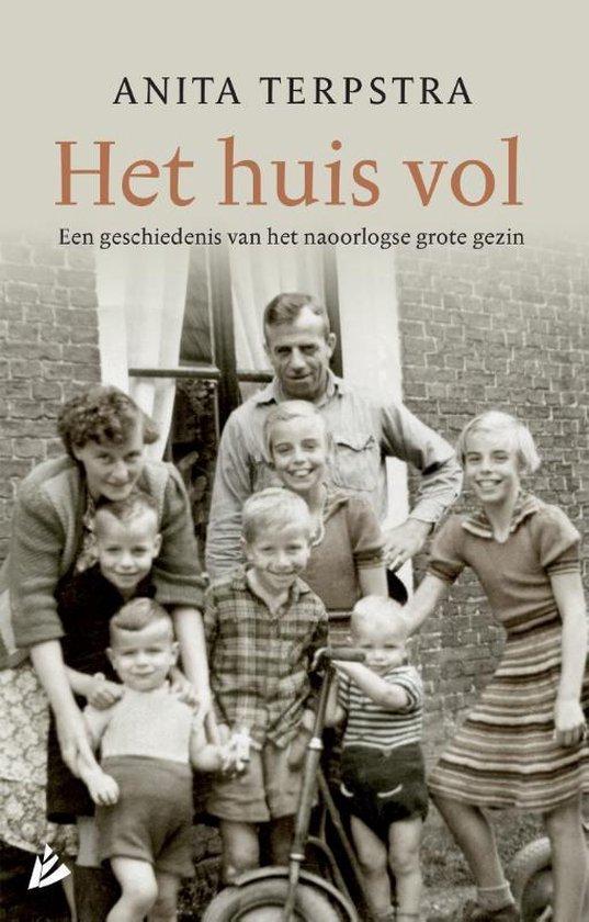 Het huis vol. Een geschiedenis van het naoorlogse grote gezin