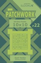 Sudoku Patchwork - 200 Easy Puzzles 10x10 (Volume 22)